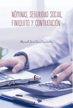 NOMINAS, SEGURIDAD SOCIAL, FINIQUITO Y CONTRATACIÓN