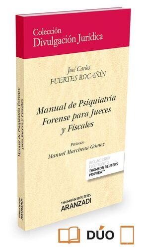 MANUAL DE PSIQUIATRA FORENSE PARA JUECES Y FISCALES (PAPEL E-BOOK)