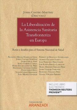 LIBERALIZACION DE LA ASISTENCIA SANITARIA TRANSFRONTERIZA EN EUROPA RETOS Y DESAFIOS PARA EL SISTEMA