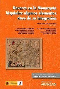 ALGUNOS ELEMENTOS CLAVE EN LA INTEGRACIÓN DE NAVARRA EN LA MONARQUA HISPÁNICA