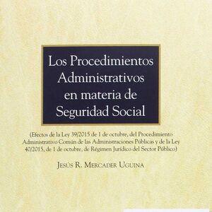 LOS PROCEDIMIENTOS ADMINISTRATIVOS EN MATERIA DE SEGURIDAD SOCIAL (PAPEL E-BOOK) (EFECTOS DE LA LEY