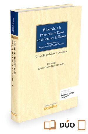 EL DERECHO A LA PROTECCIÓN DE DATOS EN EL CONTRATO DE TRABAJO (PAPEL E-BOOK) ADAPTADO AL NUEVO REGLA