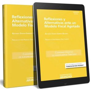 REFLEXIONES Y ALTERNATIVAS ANTE UN MODELO FISCAL AGOTADO (PAPEL E-BOOK)