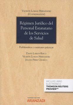 REGIMEN JURIDICO DEL PERSONAL ESTATUTARIO DE LOS SERVICIOS SALUD PROBLEMATICA Y CUESTIONES PRACTICAS