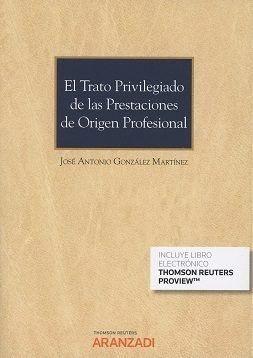 TRATO PRIVILEGIADO DE LAS PRESTACIONES ORIGEN PROFESIONAL