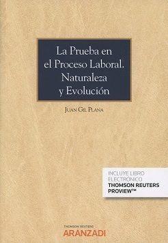 PRUEBA EN EL PROCESO LABORAL NATURALEZA EVOLUCION DUO
