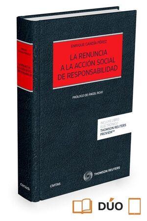 LA RENUNCIA A LA ACCIÓN SOCIAL DE RESPONSABILIDAD (PAPEL E-BOOK)