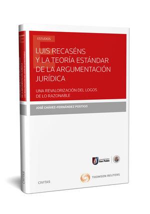 LUIS RECASÉNS Y LA TEORÍA ESTÁNDAR DE LA ARGUMENTACIÓN JURÍDICA. UNA REVALORIZACIÓN DEL LOGOS DE LO RAZONABLE