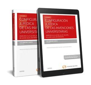 CONFIGURACIÓN JURÍDICA DE LAS INVENCIONES UNIVERSITARIAS (PAPEL + E-BOOK) ANÁLISIS A LA LUZ DE LA LE