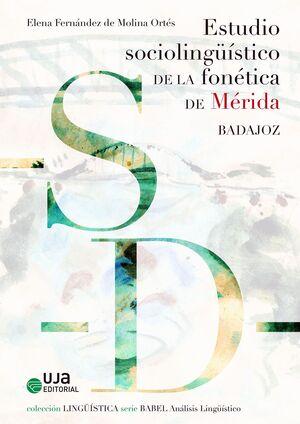 ESTUDIO SOCIOLINGÜISTICO DE LA FONÉTICA DE MERIDA (BADAJOZ)