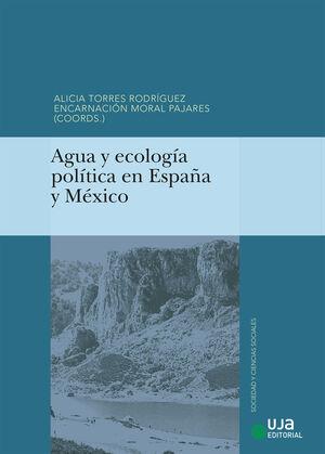 AGUA Y ECOLOGÍA POLÍTICA EN ESPAÑA Y MÉXICO