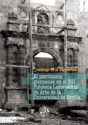 EL PATRIMONIO GIENNENSE EN EL SGI FOTOTECA-LABORATORIO DE ARTE DE LA UNIVERSIDAD DE SEVILLA