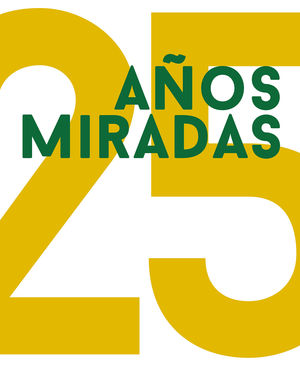 25 AÑOS, 25 MIRADAS