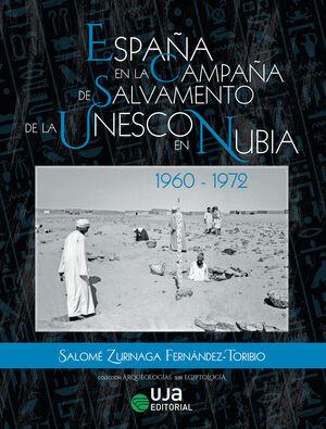 ESPAÑA EN LA CAMPAÑA DE SALVAMENTO DE LA UNESCO EN NUBIA: 1960-1972