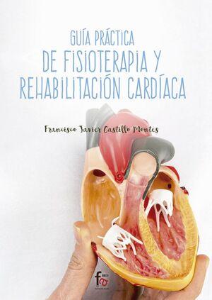GUIA PRACTICA DE FISIOTERAPIA Y REHABILITACIÓN CARDIACA