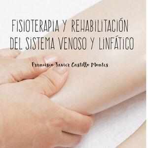 FISIOTERAPIA Y REHABILITACION DEL SISTEMA VENOSO Y LINFATICO