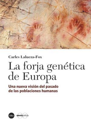 LA FORJA GENÉTICA DE EUROPA