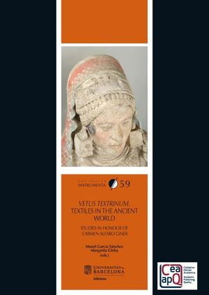 VETUS TEXTRINUM. TEXTILES IN THE ANCIENT WORLD