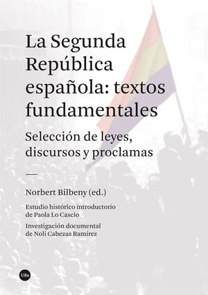 LA SEGUNDA REPÚBLICA ESPAÑOLA: TEXTOS FUNDAMENTALES