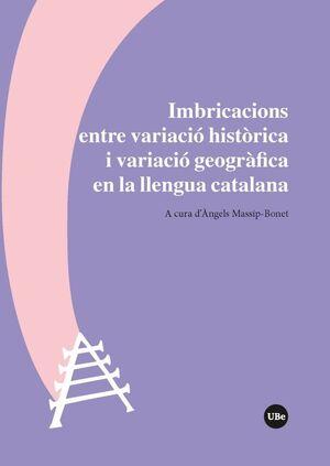 IMBRICACIONS ENTRE VARIACIÓ HISTÒRICA I VARIACIÓ GEOGRÀFICA EN LA LLENGUA CATALANA