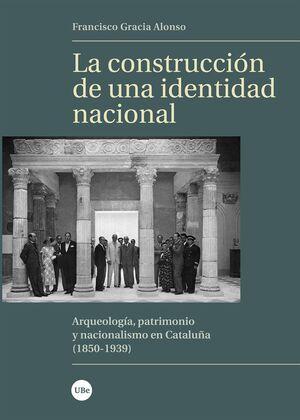 LA CONSTRUCCIÓN DE UNA IDENTIDAD NACIONAL
