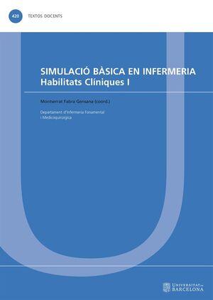 SIMULACIÓ BÀSICA EN INFERMERIA. HABILITATS CLÍNIQUES I