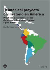 RELATOS DEL PROYECTO CIVILIZATORIO EN AMÉRICA