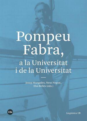POMPEU FABRA, A LA UNIVERSITAT I DE LA UNIVERSITAT