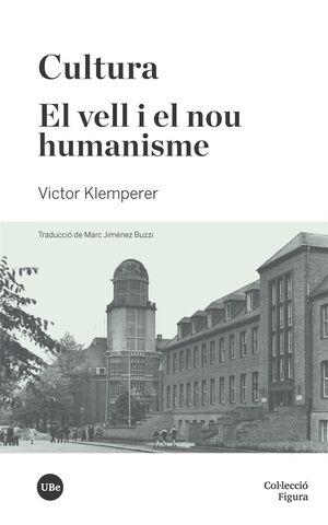 CULTURA / EL VELL I EL NOU HUMANISME