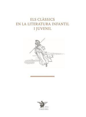 ELS CLÀSSICS EN LA LITERATURA INFANTIL I JUVENIL