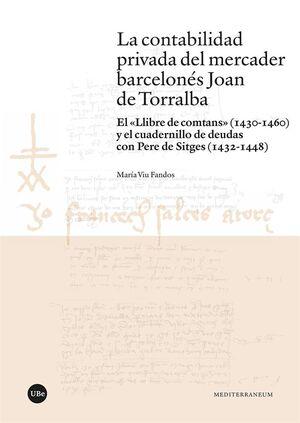 LA CONTABILIDAD PRIVADA DEL MERCADER BARCELONÉS JOAN DE TORRALBA