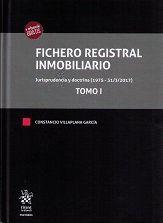 FICHERO REGISTRAL INMOBILIARIO. JURISPRUDENCIA Y DOCTRINA (1975 - 31/3/2017) 3 TOMOS