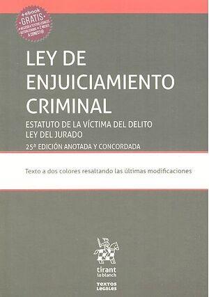 LEY DE ENJUICIAMIENTO CRIMINAL. ESTATUTO DE LA VÍCTIMA DEL DELITO LEY DEL JURADO 25ª EDICIÓN 2017
