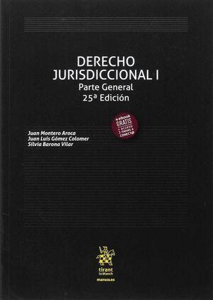 DERECHO JURISDICCIONAL I PARTE GENERAL 25ª EDICIÓN 2017