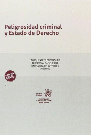 PELIGROSIDAD CRIMINAL Y ESTADO DE DERECHO