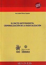 EL PACTO ANTIYIHADISTA: CRIMINALIZACIÓN DE LA RADICALIZACIÓN
