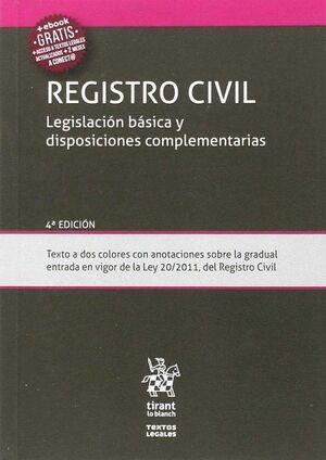 REGISTRO CIVIL LEGISLACIÓN BÁSICA Y DISPOSICIONES COMPLEMENTARIAS 4ª EDICIÓN 2017