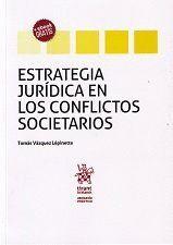 ESTRATEGIA JURÍDICA EN LOS CONFLICTOS SOCIETARIOS