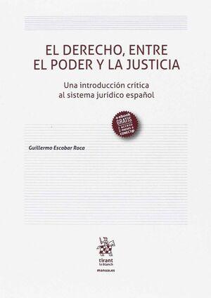 EL DERECHO, ENTRE EL PODER Y LA JUSTICIA