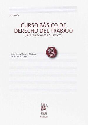 CURSO BÁSICO DE DERECHO DEL TRABAJO (PARA TITULACIONES NO JURÍDICAS) 13ª EDICIÓN 2017