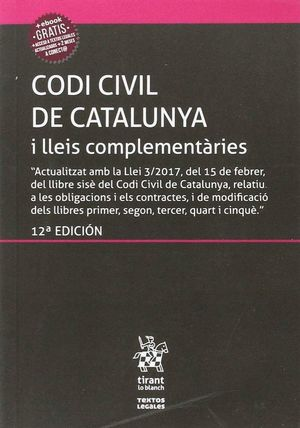 CODI CIVIL DE CATALUNYA I LLEIS COMPLEMENTÀRIES (INCLOU EL CODI DE CONSUM) 12ª ED. 2017