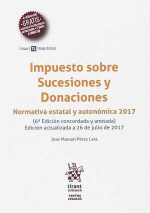 IMPUESTO SOBRE SUCESIONES Y DONACIONES ( NORMATIVA ESTATAL Y AUTONOMICA 2017 )