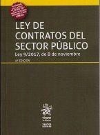LEY DE CONTRATOS DEL SECTOR PÚBLICO LEY 9/2017, DE 8 DE NOVIEMBRE 3ª EDICIÓN 2017