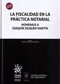 LA FISCALIDAD EN LA PRÁCTICA NOTARIAL HOMENAJE A JOAQUÍN ZEJALBO MARTÍN