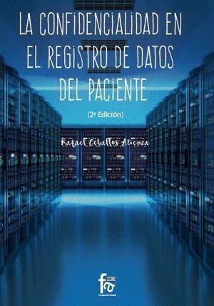 LA CONFIDENCIALIDAD EN EL REGISTRO DE DATOS DEL PACIENTE-2 EDICIÓN