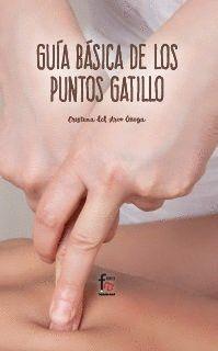 GUÍA BÁSICA DE LOS PUNTOS DE GATILLO