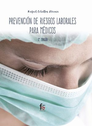 PREVENCIÓN DE RIESGOS LABORALES PARA MÉDICOS 2ªEDICCION
