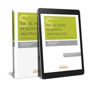 SOCIAL WORK RESEARCH AND PRACTICE (PAPEL + E-BOOK) CONTRIBUTING TO A SCIENCE OF SOCIAL WORK