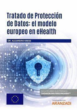 TRATADO DE PROTECCIÓN DE DATOS: EL MODELO EUROPEO EN EHEALTH