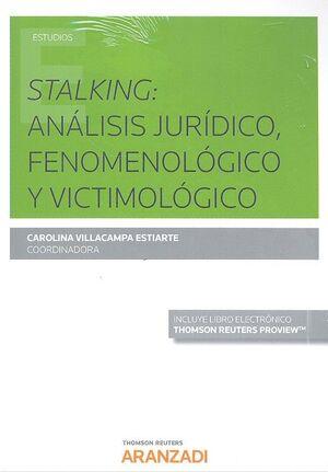 STALKING: ANÁLISIS JURDICO, FENOMENOLÓGICO Y VICTIMOLÓGICO